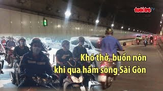 Trực tiếp ⚡ Tin Nóng 22/5/2018 | Khó thở, buồn nôn khi qua hầm sông Sài Gòn