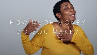100 People Tell Us How Much Money They Make | Keep it 100 | Cut