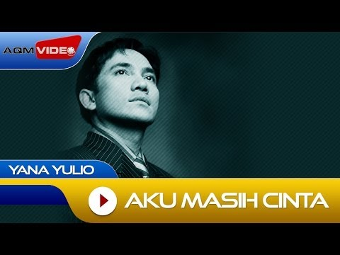 Yana Yulio - Aku Masih Cinta | Official Video