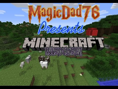 Minecraft Hardcore Episdoe 3   Foundations-magicdad
