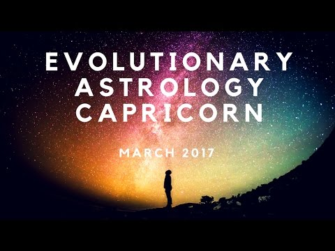 CAPRICORN   MARCH 2017 Horoscope   Raising Vibrations Astrology