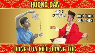 CrisDevilGamer và Kenny Sang hướng dẫn uống trà kiểu hoàng tộc