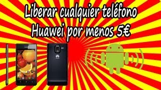 Cómo Liberar Huawei Para Cualquier Operadora