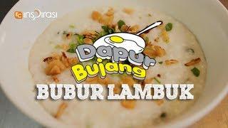 #DapurBujang Ramadhan - Bubur Lambuk.