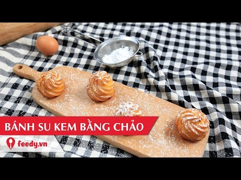 Hướng dẫn cách làm bánh su kem không cần lò nướng - Deep fried choux