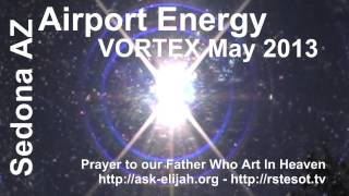 Sedona AZ Airport Energy Vortex May 2013