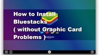 How To Install Bluestacks ( Without Graphic Card Problems