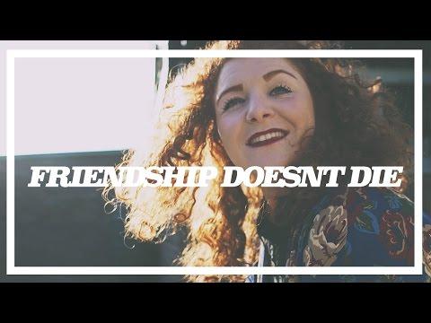 REAL FRIENDSHIP DOESNT DIE