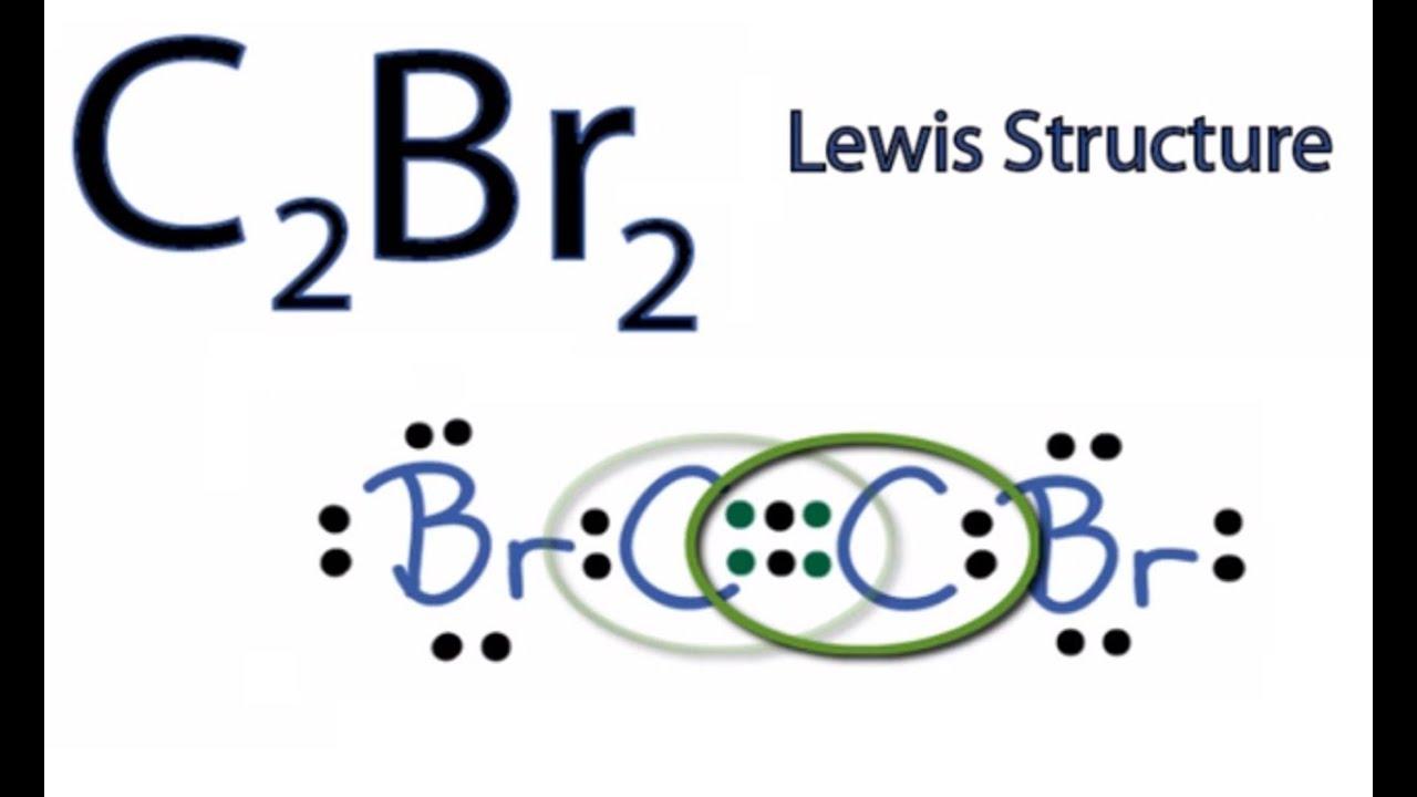 C Lewis Dot Structure C2Br2 Lewis Str...