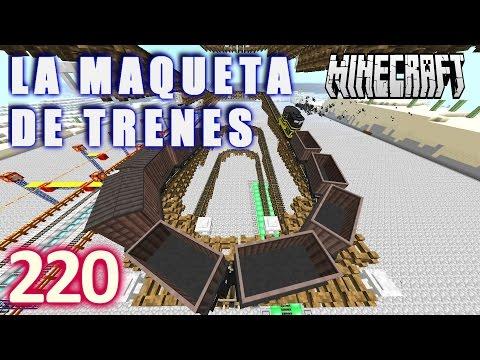MINECRAFT LA MAQUETA DE TRENES #220 - GamePlay Walkthrough