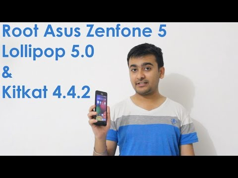 How to Root Asus Zenfone 5 on Lollipop 5.0 & Kitkat Android 4.4.2