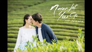 [1 Hour] Never Let You Go - Tát Cát (萨吉) (anh Chỉ Thích Em Ost)