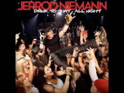 Drink to That All Night Jerrod Niemann
