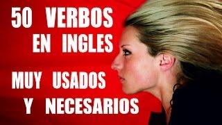 Verbos en Inglés necesarios y más comunmente usados