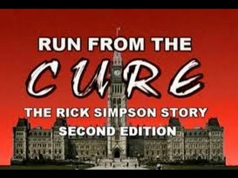 RUN FROM THE CURE: The Rick Simpson Story - A Film by Christian Laurette