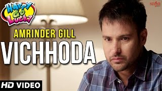 """Amrinder Gill"" ""Vichhoda"" Happy Go Lucky Full Movie"
