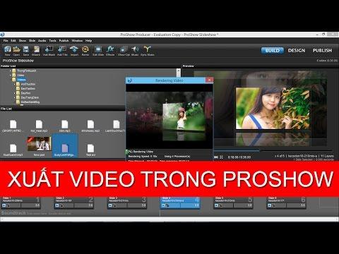 Cách xuất video trong Proshow Producer nhẹ chất lượng HD