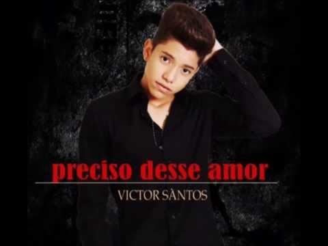 VICTOR SANTOS - PRECISO DESSE AMOR (LETRA) (LANÇAMENTO 2014)