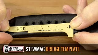Watch the Trade Secrets Video, How to use the Acoustic Guitar Bridge Template