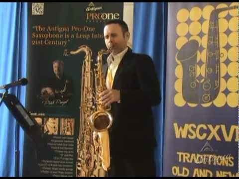 Matt Telfer in World Saxophone Congress, introducing Antigua Pro-One Saxophone