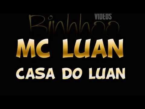 MC LUAN - CASA DO LUAN ♫ LANÇAMENTO 2014
