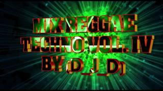 Mix Reggae Techno Vol. IV By (D_J_D)