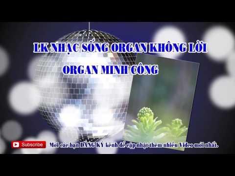 Liên Khúc Nhạc Sống Organ hay nhất 2017 . Vó Ngựa Trên Đồi Cỏ Non ( organ Minh Công )