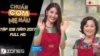 Chuẩn Cơm Mẹ Nấu | Tập 108: NSND Hồng Vân & Diễm My 9x (13/08/2017)