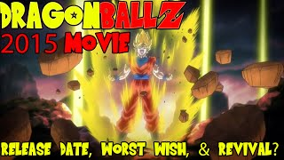 Dragon Ball Z 2015 Movie: Release Date Confirmed, Battle
