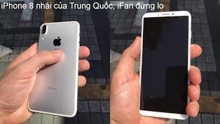 iPhone 8 Trung Quốc xuất hiện khiến iFan giật mình | Đâu là thiết kế thật của iPhone 8