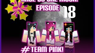 Minecraft PC: Race To The Moon! #TeamPink [18] Goodbye