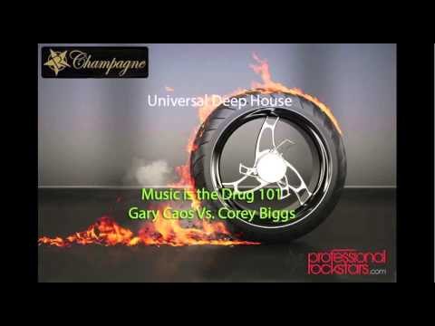 Gary Caos Vs. Corey Biggs - Universal Deep House - Music is the Drug 101