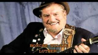 "BOXCAR WILLIE ""LUTHER"""