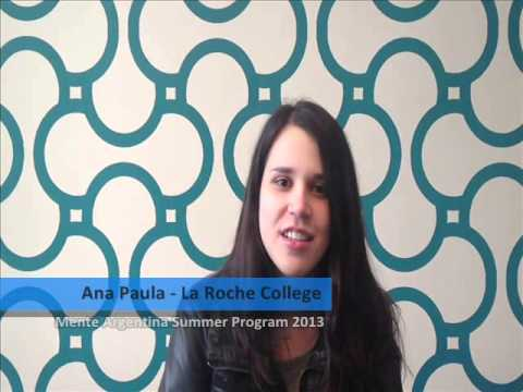 Testimonial from Ana Paula, student from La Roche College - USA, participated in the Mente Argentina Summer Program 2013.