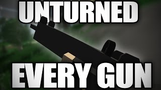 Unturned: Gameplay Of EVERY GUN (2.1.6)