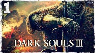 Прохождение игры Dark Souls 3.