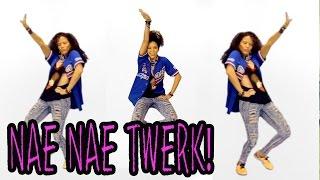 NAE NAE TWERK Tutorial How To Dance: Mix Twerking W