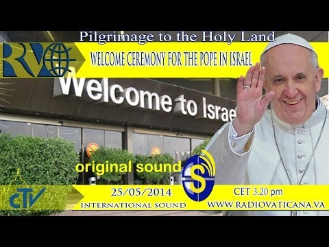 Welcome Ceremony for the Pope in Israel.