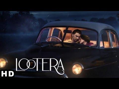LOOTERA (लूटेरा)  THEATRICAL TRAILER (Official) | RANVEER SINGH, SONAKSHI SINHA