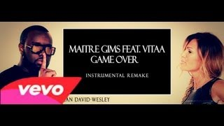 Maitre Gims Feat. Vitaa Game Over Instrumental Avec