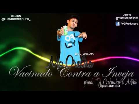 MC ORELHA - VACINADO CONTRA A INVEJA (DJS GELOUKO E MIBI)