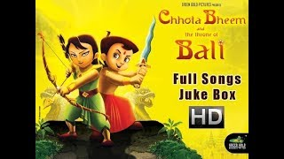 Chhota Bheem And The Throne Of Bali Movie Full Songs