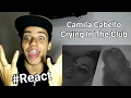Camila Cabello - Crying In The Club | Reaction
