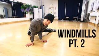 How To Breakdance Intermediate Windmills Pt. 2 Power