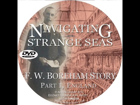 Navigating Strange Seas - The F. W. Boreham Story, Part 1