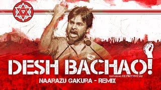 Naarazu Gakura Remix | Desh Bachao | Audio