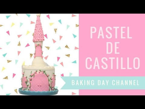 PASTEL DE CASTILLO DE PRINCESA - BAKING DAY