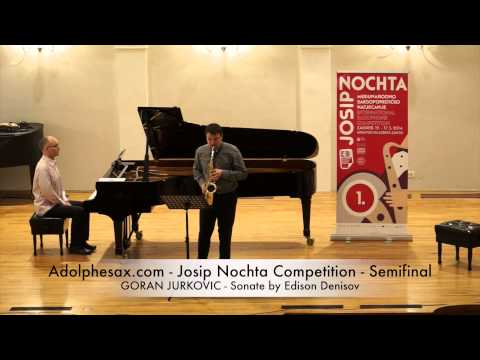 Adolphesax com Josip Nochta GORAN JURKOVIC Sonate by Edison Denisov