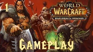 Warlords Of Draenor Gameplay W/ Force! #1 (World Of Warcraft)