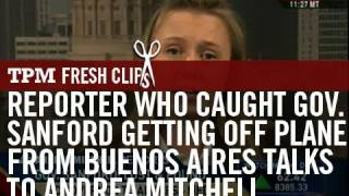 Reporter Who Caught Gov. Sanford Getting off Plane from Buenos Aires Talks to Andrea Mitchell